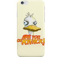 Are You On Kwack! iPhone Case/Skin