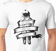 ribbon wrapped astronaut quote Unisex T-Shirt