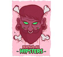 Death to all Hipsters Photographic Print