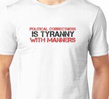 Political Correctness Quote Tyranny Freedom Unisex T-Shirt