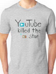 YouTube Killed the TV Star Unisex T-Shirt