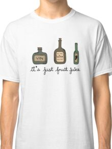 Wine = it's just fruit juice Classic T-Shirt