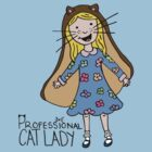 Professional Cat Lady by Ruta Rudminaite