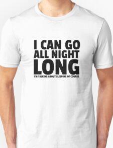 All Night Long Funny Sex Joke Humor Comedy Cute Unisex T-Shirt