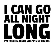 All Night Long Funny Sex Joke Humor Comedy Cute Photographic Print