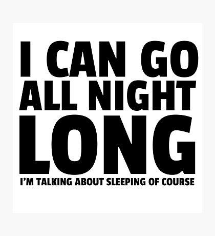 All Night Long Funny Sex Joke Humor Comedy Cute Photographic Print
