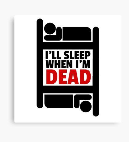 Sleeping Joke Funny Quote Humor Inspirational Ironic Canvas Print