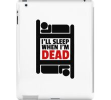Sleeping Joke Funny Quote Humor Inspirational Ironic iPad Case/Skin