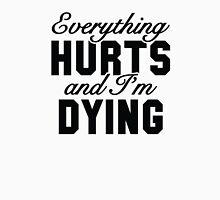 Everything Hurts Unisex T-Shirt