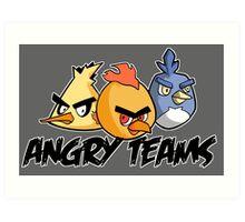 Angry teams Art Print