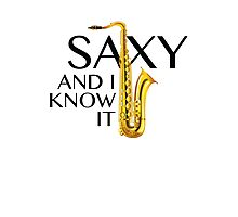 Saxy And I Know It Photographic Print