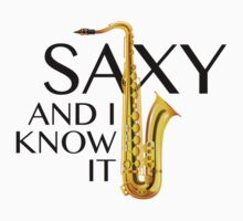 Saxy And I Know It by DesignFactoryD