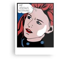 Ygritte's Lament Metal Print