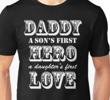 Daddy - Son First Hero - Daughter First Love Unisex T-Shirt
