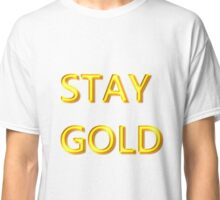Stay Gold Classic T-Shirt