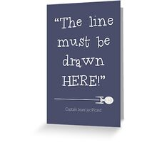 The line must be drawn here Greeting Card