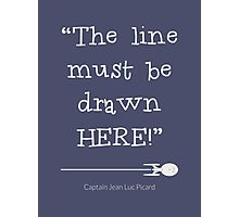 The line must be drawn here Photographic Print