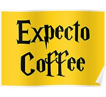 Expecto Coffee - I await Coffee Poster