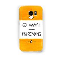 Go Away, I'm Reading Samsung Galaxy Case/Skin