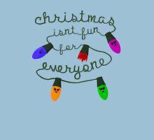 Christmas isn't fun for everyone... Unisex T-Shirt