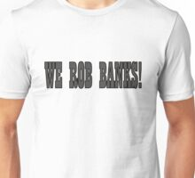 Bonnie and Clyde Movie Quotes Robbing The Bank Unisex T-Shirt