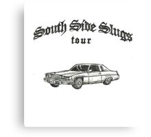 $outh Side slugs Canvas Print