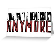 The Walking Dead TV Series  Democracy Movie Quotes Anarchy Greeting Card