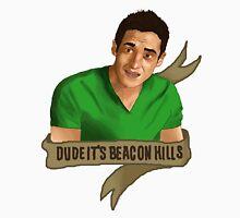 Dude It's Beacon Hills Unisex T-Shirt
