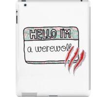 Hello I'm [A Werewolf-2] iPad Case/Skin