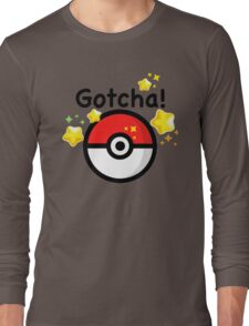 Pokemon go - Gotcha - pokeball Long Sleeve T-Shirt