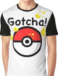 Pokemon go - Gotcha - pokeball Graphic T-Shirt