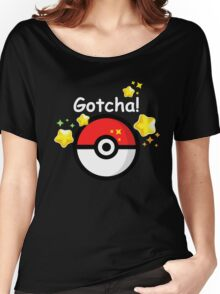 Pokemon go - Gotcha - poke ball 2 Women's Relaxed Fit T-Shirt