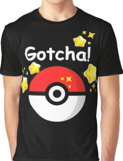 Pokemon go - Gotcha - poke ball 2 Graphic T-Shirt