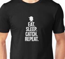 Eat Sleep Catch Repeat. Unisex T-Shirt