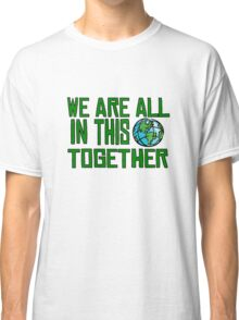 Planet Earth Nature Quotes Beautiful Inspirational  Classic T-Shirt