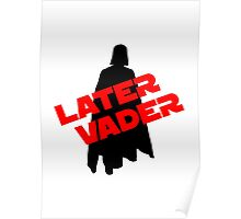Later Vader Poster