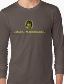 Hello, I'm Jessica Hyde. Long Sleeve T-Shirt