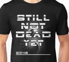 Still Not Dead Yet The Singularity Achievement  Unisex T-Shirt