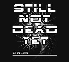 Still Not Dead Yet The Singularity Achievement  Unisex T-Shirt