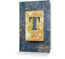 Letter T Greeting Card