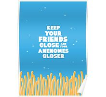 Keep Your Friends Closer - Finding Nemo Poster