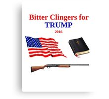 Bitter Clingers for Trump 2016 Canvas Print