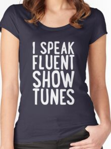 I Speak Fluent Show Tunes Women's Fitted Scoop T-Shirt