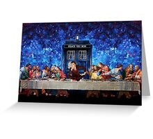 The Doctor Lost in the last Supper Greeting Card