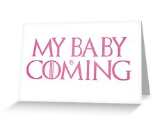 My baby is coming Greeting Card