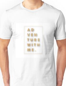 """""""Adventure with me.""""Typography,cool text,gold,on white,modern Unisex T-Shirt"""