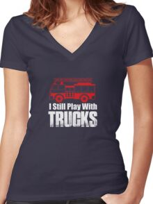 I Still Play With Trucks Women's Fitted V-Neck T-Shirt