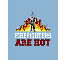 Firefighters Are Hot Photographic Print