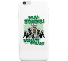 Real Zombies Donate Organs iPhone Case/Skin