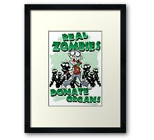Real Zombies Donate Organs Framed Print